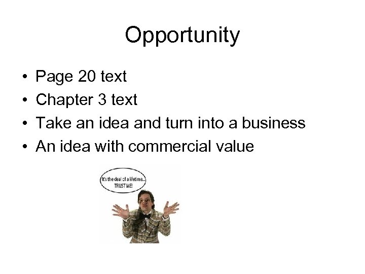 Opportunity • • Page 20 text Chapter 3 text Take an idea and turn