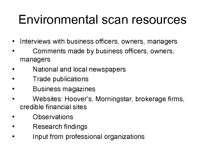 Environmental scan resources • Interviews with business officers, owners, managers • Comments made by