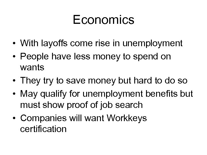 Economics • With layoffs come rise in unemployment • People have less money to