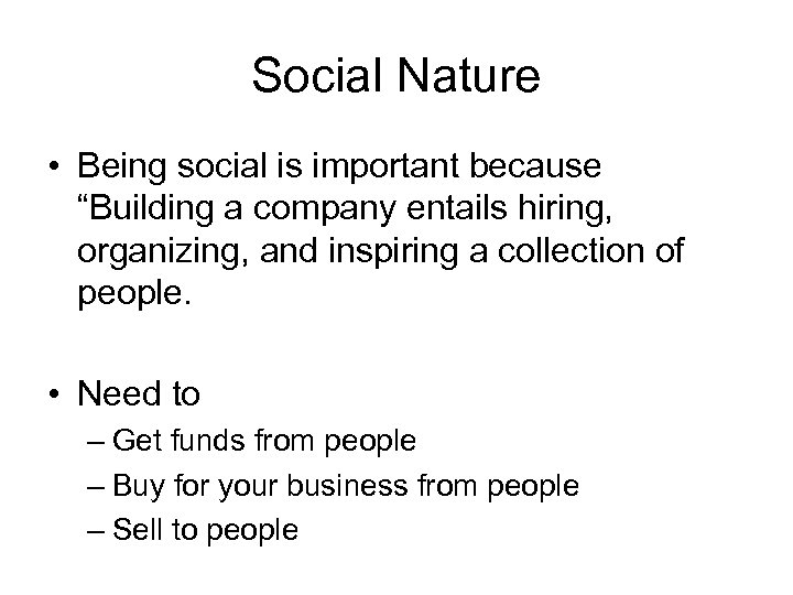 """Social Nature • Being social is important because """"Building a company entails hiring, organizing,"""