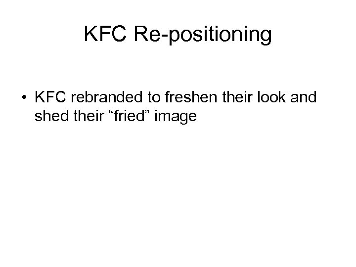 """KFC Re-positioning • KFC rebranded to freshen their look and shed their """"fried"""" image"""