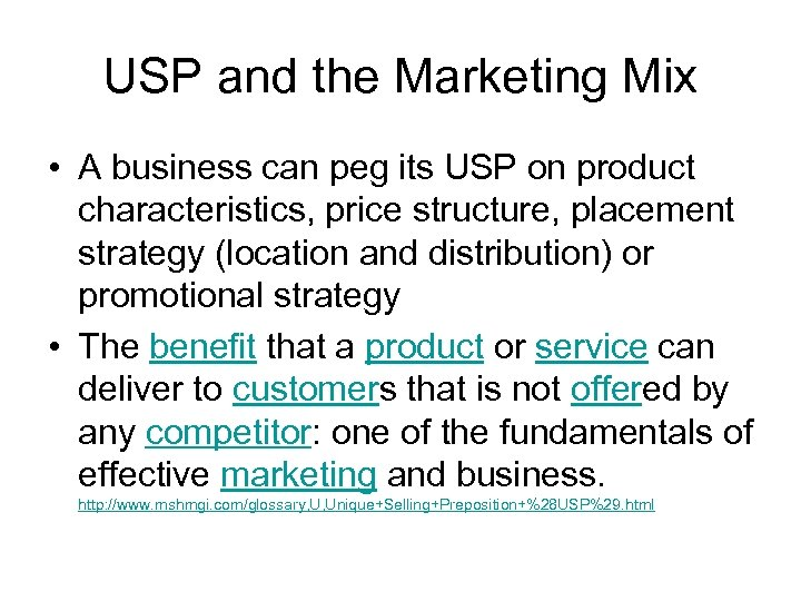 USP and the Marketing Mix • A business can peg its USP on product