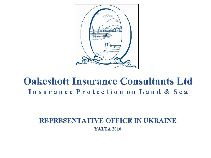 _________________________________________________________________________________________ Oakeshott Insurance Consultants Ltd I n s u r a n c e