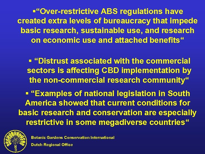 "§""Over-restrictive ABS regulations have created extra levels of bureaucracy that impede basic research, sustainable"