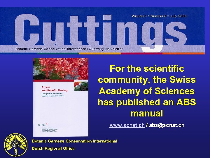 For the scientific community, the Swiss Academy of Sciences has published an ABS manual