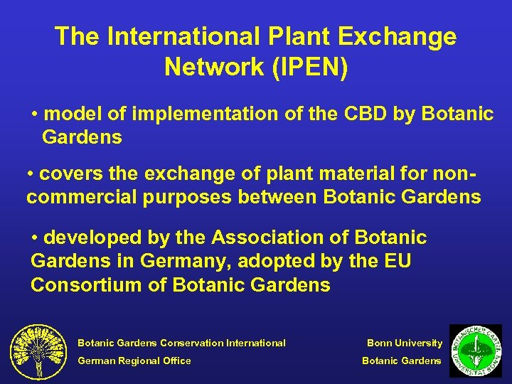The International Plant Exchange Network (IPEN) • model of implementation of the CBD by
