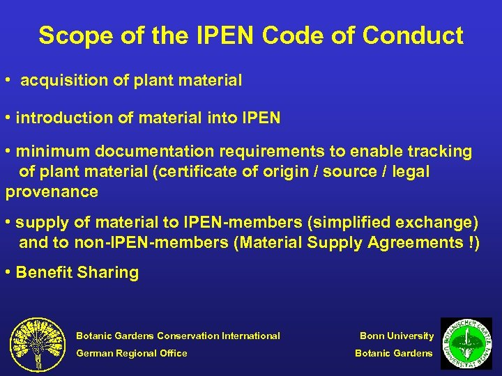 Scope of the IPEN Code of Conduct • acquisition of plant material • introduction