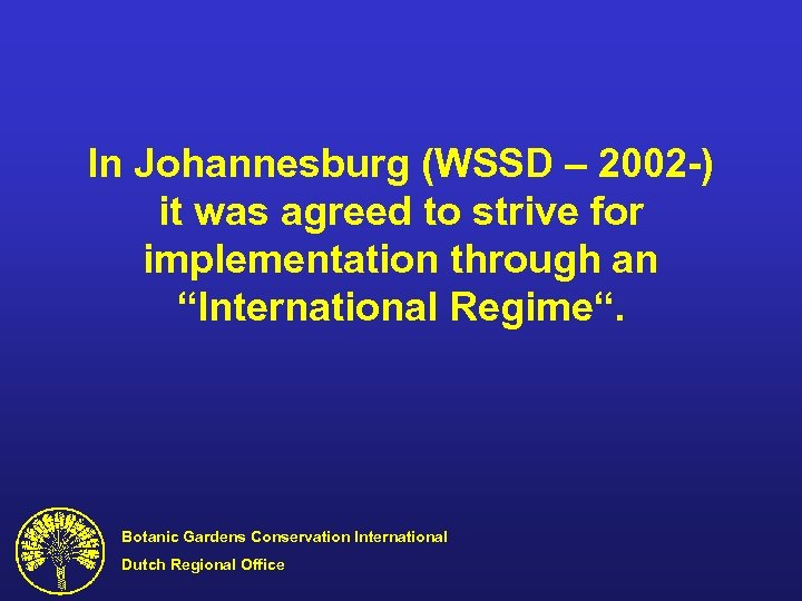 In Johannesburg (WSSD – 2002 -) it was agreed to strive for implementation through