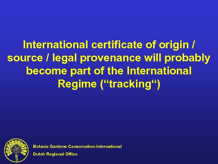 International certificate of origin / source / legal provenance will probably become part of