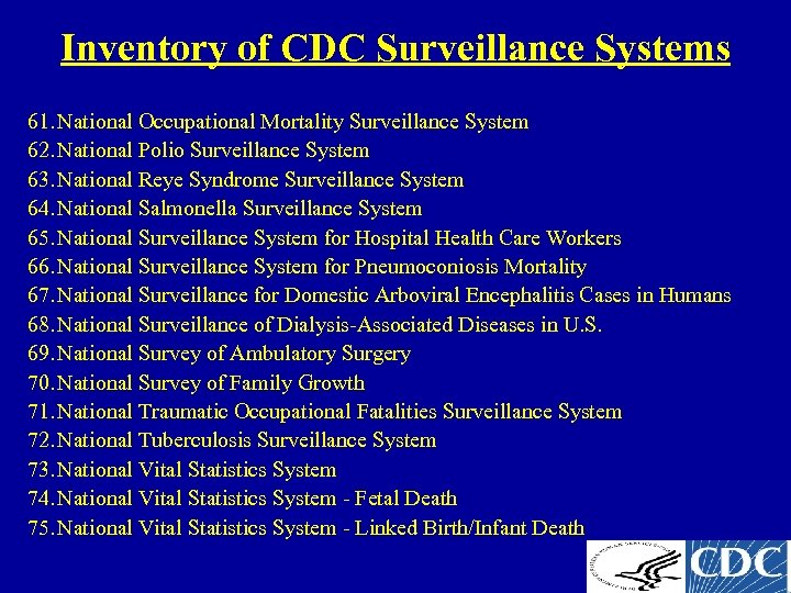 Inventory of CDC Surveillance Systems 61. National Occupational Mortality Surveillance System 62. National Polio
