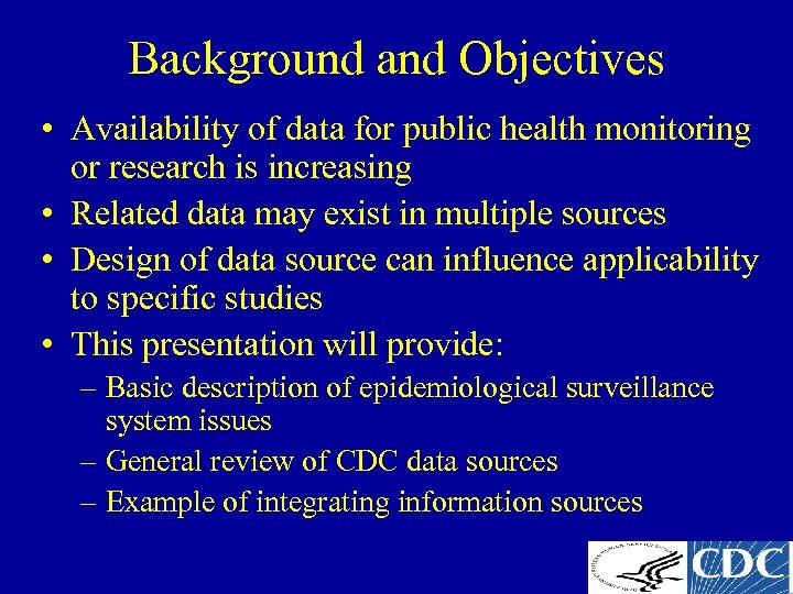 Background and Objectives • Availability of data for public health monitoring or research is