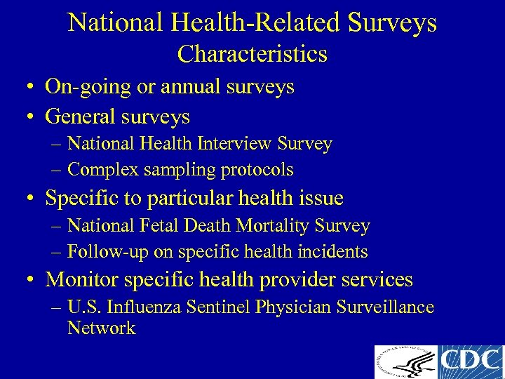 National Health-Related Surveys Characteristics • On-going or annual surveys • General surveys – National