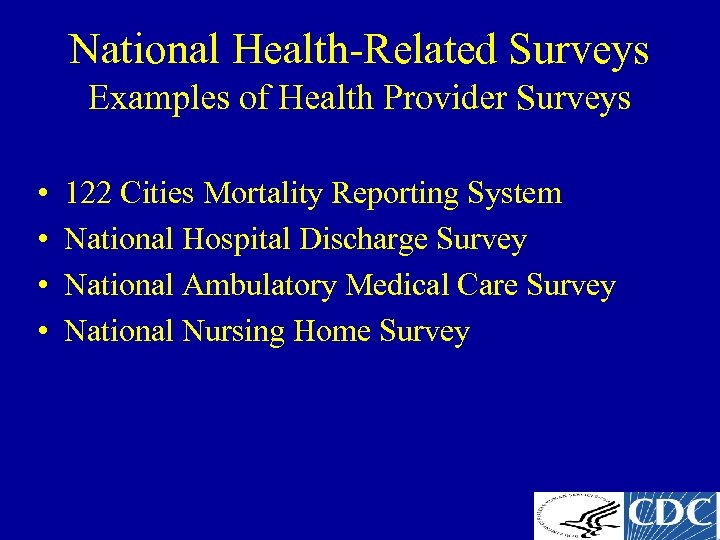 National Health-Related Surveys Examples of Health Provider Surveys • • 122 Cities Mortality Reporting