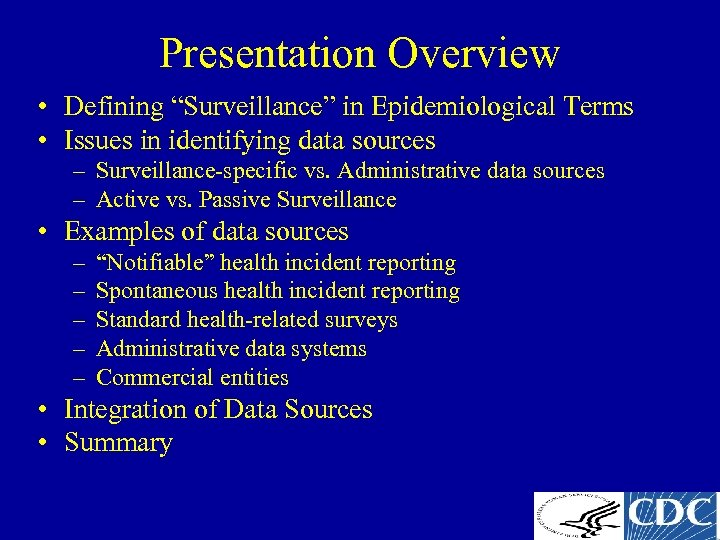 "Presentation Overview • Defining ""Surveillance"" in Epidemiological Terms • Issues in identifying data sources"