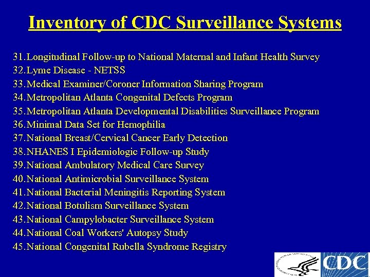 Inventory of CDC Surveillance Systems 31. Longitudinal Follow-up to National Maternal and Infant Health
