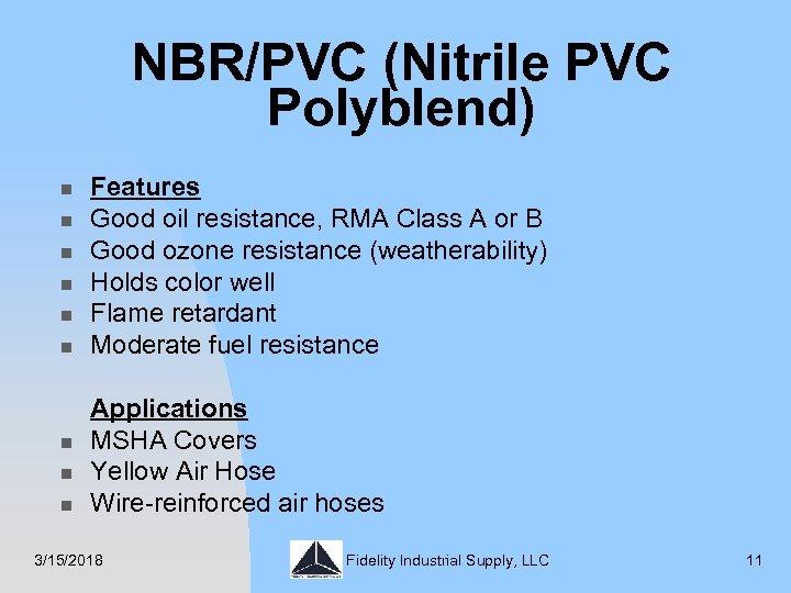 NBR/PVC (Nitrile PVC Polyblend) n n n n n Features Good oil resistance, RMA