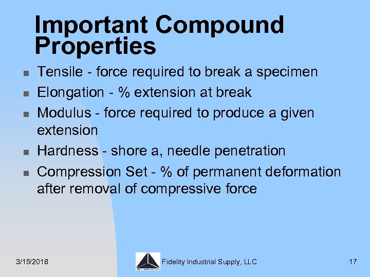 Important Compound Properties n n n Tensile - force required to break a specimen