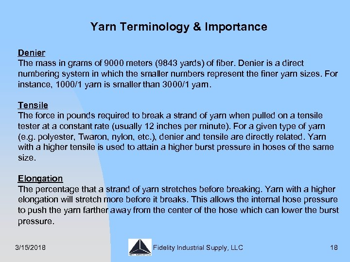 Yarn Terminology & Importance Denier The mass in grams of 9000 meters (9843 yards)