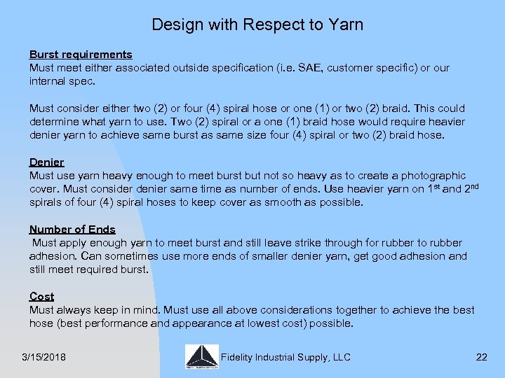 Design with Respect to Yarn Burst requirements Must meet either associated outside specification (i.