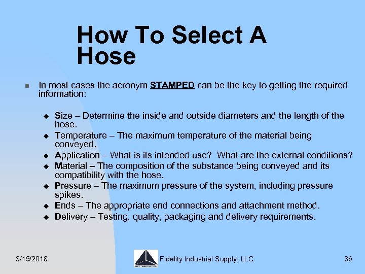 How To Select A Hose n In most cases the acronym STAMPED can be