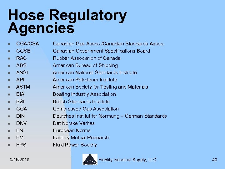 Hose Regulatory Agencies n n n n CGA/CSA CGSB RAC ABS ANSI API ASTM