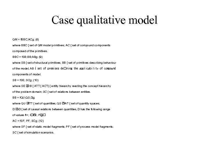Case qualitative model QM = f. BBC; ACg; (8) where BBC { set of