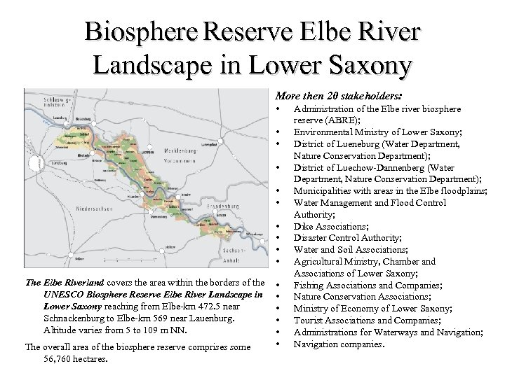 Biosphere Reserve Elbe River Landscape in Lower Saxony More then 20 stakeholders: • •
