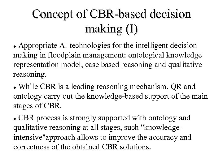 Concept of CBR-based decision making (I) Appropriate AI technologies for the intelligent decision making