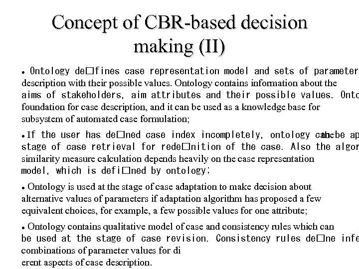 Concept of CBR-based decision making (II) Ontology de fines case representation model and sets