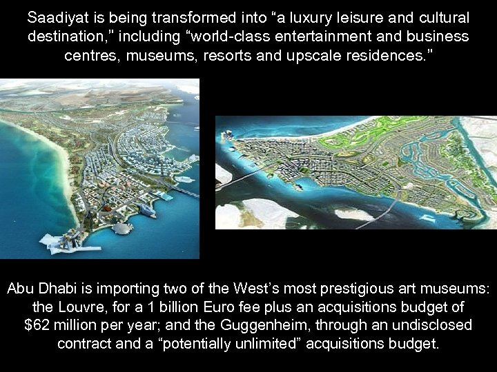 "Saadiyat is being transformed into ""a luxury leisure and cultural destination, "" including ""world-class"