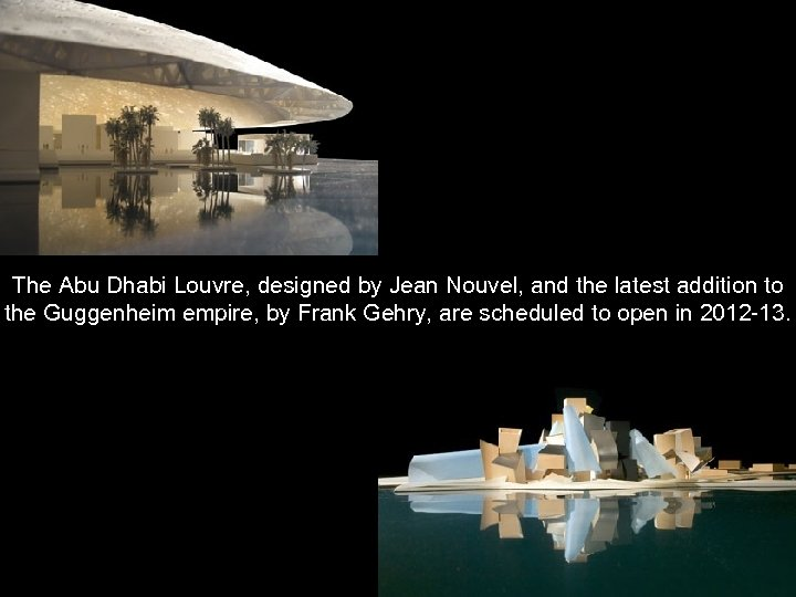 The Abu Dhabi Louvre, designed by Jean Nouvel, and the latest addition to the