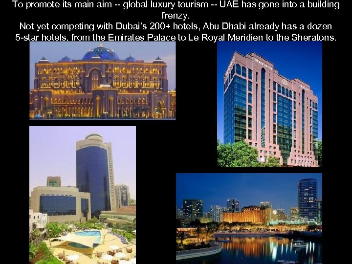 To promote its main aim -- global luxury tourism -- UAE has gone into