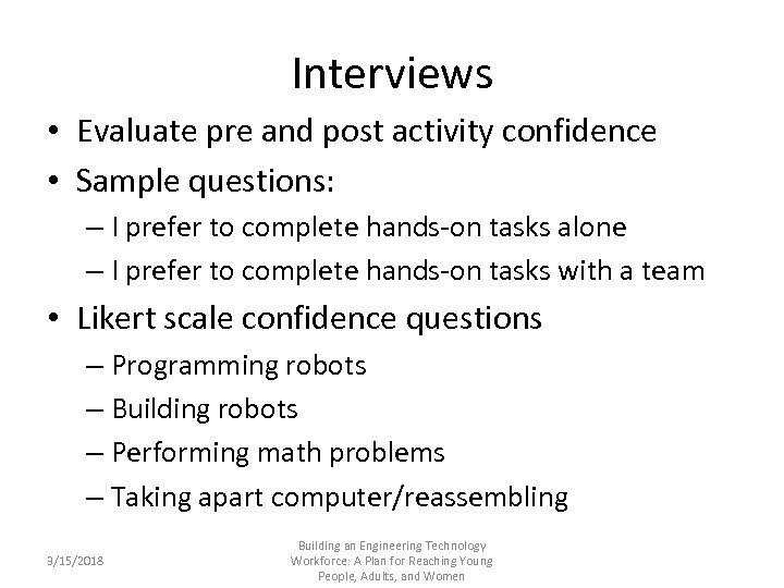 Interviews • Evaluate pre and post activity confidence • Sample questions: – I prefer