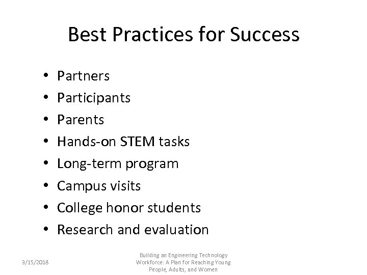 Best Practices for Success • • 3/15/2018 Partners Participants Parents Hands-on STEM tasks Long-term