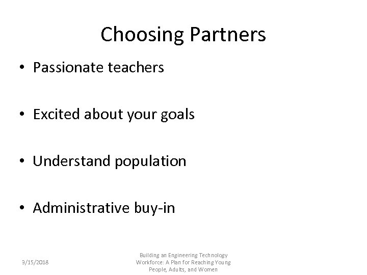 Choosing Partners • Passionate teachers • Excited about your goals • Understand population •