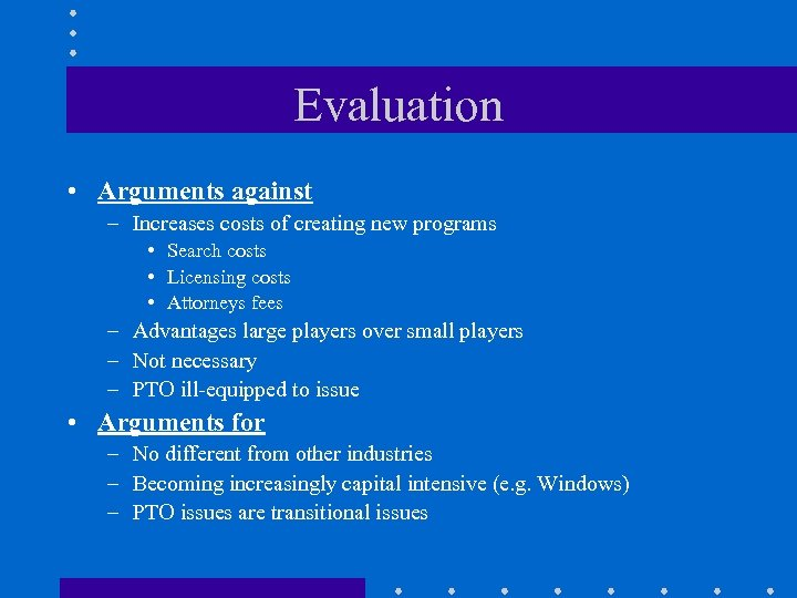 Evaluation • Arguments against – Increases costs of creating new programs • Search costs