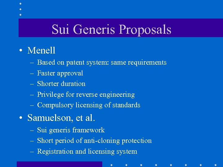 Sui Generis Proposals • Menell – – – Based on patent system: same requirements
