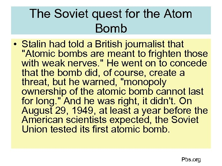 The Soviet quest for the Atom Bomb • Stalin had told a British journalist