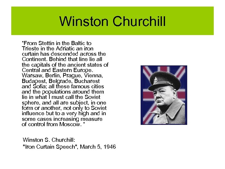 "Winston Churchill ""From Stettin in the Baltic to Trieste in the Adriatic an iron"
