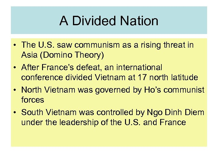 A Divided Nation • The U. S. saw communism as a rising threat in