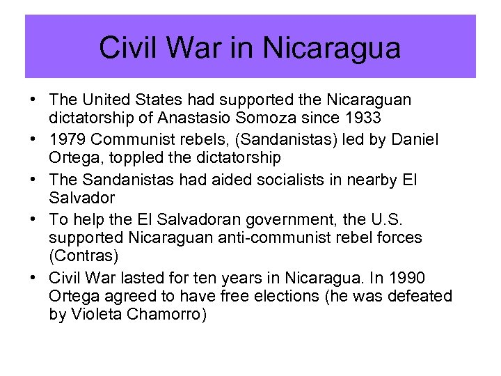 Civil War in Nicaragua • The United States had supported the Nicaraguan dictatorship of
