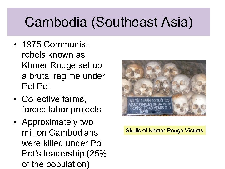 Cambodia (Southeast Asia) • 1975 Communist rebels known as Khmer Rouge set up a