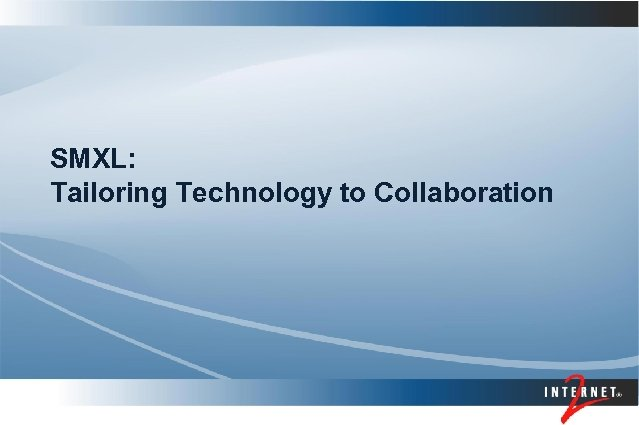 SMXL: Tailoring Technology to Collaboration