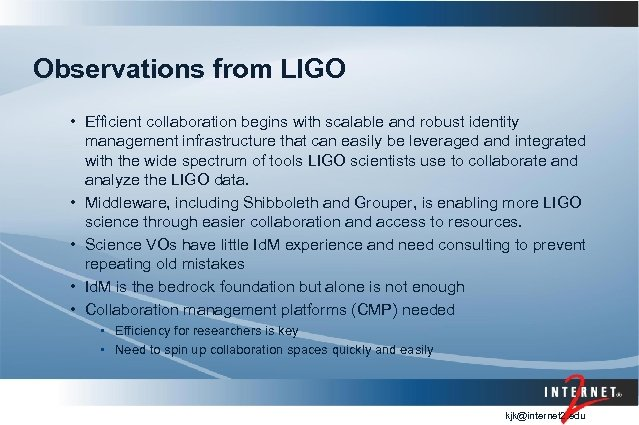 Observations from LIGO • Efficient collaboration begins with scalable and robust identity management infrastructure