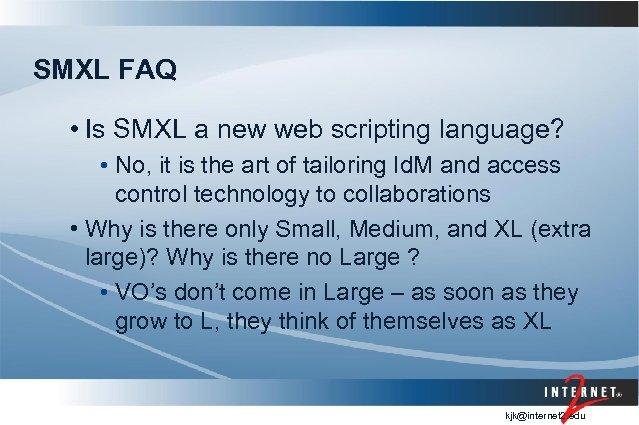 SMXL FAQ • Is SMXL a new web scripting language? • No, it is