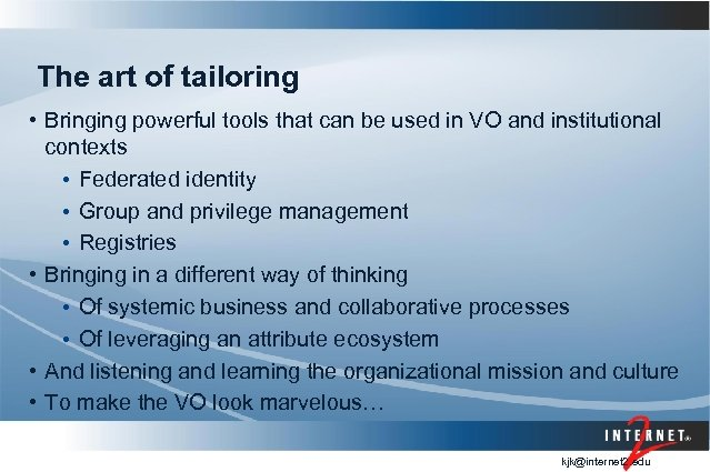 The art of tailoring • Bringing powerful tools that can be used in VO