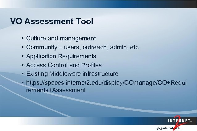 VO Assessment Tool • • • Culture and management Community – users, outreach, admin,