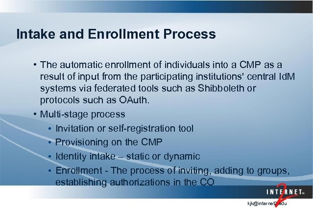 Intake and Enrollment Process • The automatic enrollment of individuals into a CMP as