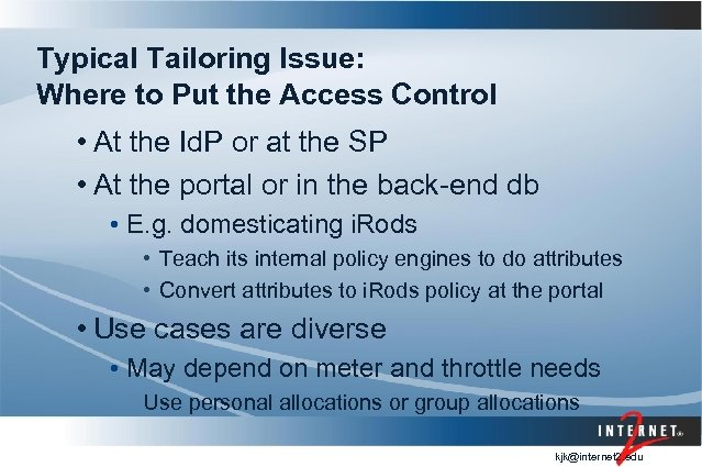 Typical Tailoring Issue: Where to Put the Access Control • At the Id. P