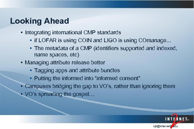 Looking Ahead • Integrating international CMP standards • if LOFAR is using COIN and